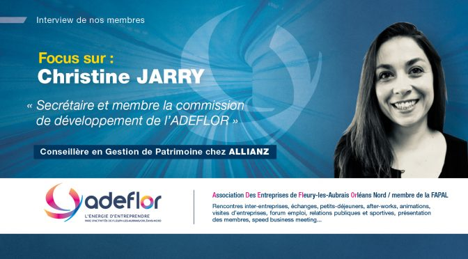Christine Jarry Secretaire  et membre Commission developpement Adeflor